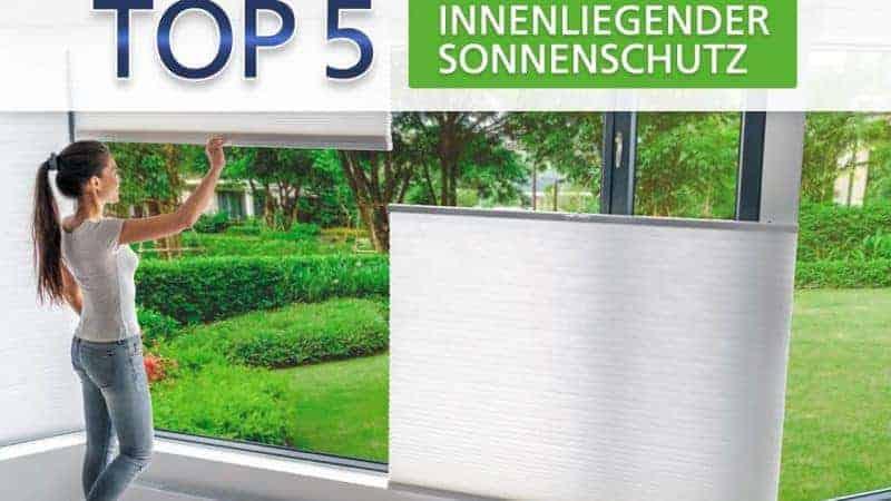 Rollo Riepers TOP 5 der innenliegenden Sonnenschutz-Produkte