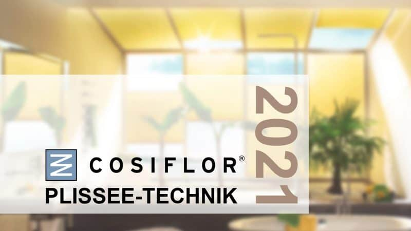 Das neue Cosiflor Plissee System 2021